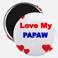LOVE MY PAPAW Magnet