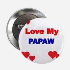 "LOVE MY PAPAW 2.25"" Button"