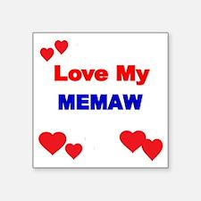 "LOVE MY MEMAW Square Sticker 3"" x 3"""