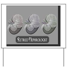 Retired Nephrologist Yard Sign