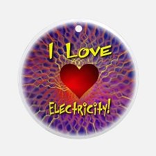 I Love Electricity Round Ornament