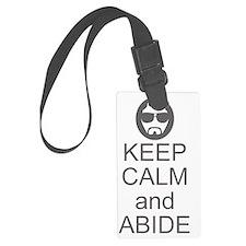 Keep Calm and Abide Luggage Tag