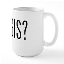 got GIS? Mug