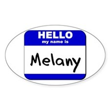 hello my name is melany Oval Decal