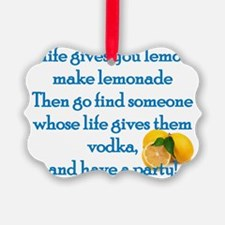 Life Gives You Lemons... Ornament