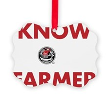 Know Your Farmer - Reversed Ornament