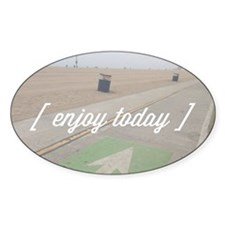 Enjoy Today Decal