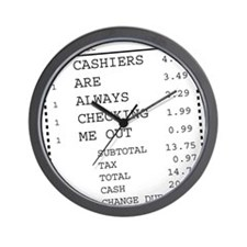 Cashiers are always checking me out rec Wall Clock