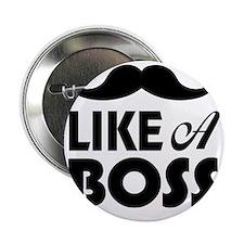 """Mustache Like A Boss 2.25"""" Button"""