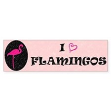 I Love Flamingos! Bumper Bumper Sticker
