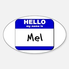 hello my name is mel Oval Decal