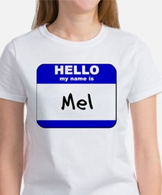 hello my name is mel Women's T-Shirt
