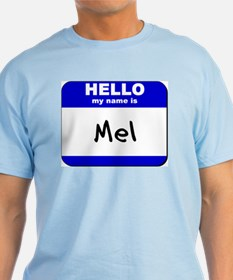 hello my name is mel T-Shirt