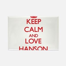 Keep calm and love Hanson Magnets
