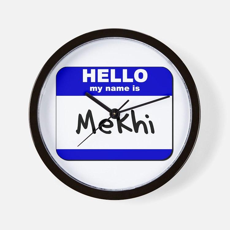 hello my name is mekhi  Wall Clock