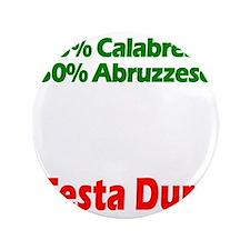 """Calabrese - Abruzzese 3.5"""" Button"""