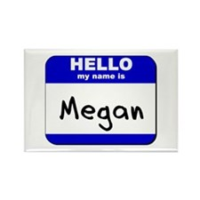 hello my name is megan Rectangle Magnet