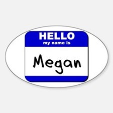 hello my name is megan Oval Decal