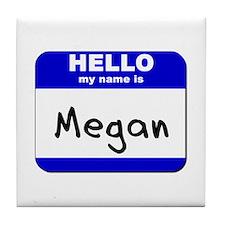 hello my name is megan  Tile Coaster