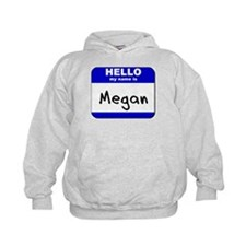 hello my name is megan Hoodie