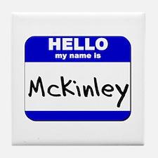 hello my name is mckinley  Tile Coaster