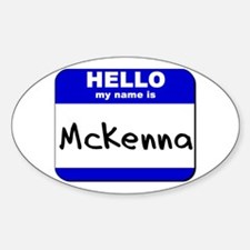 hello my name is mckenna Oval Decal
