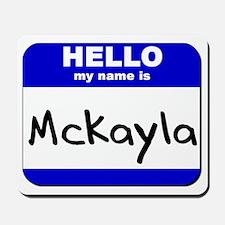 hello my name is mckayla  Mousepad
