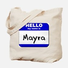 hello my name is mayra Tote Bag