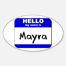 hello my name is mayra Oval Decal