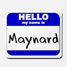 hello my name is maynard  Mousepad