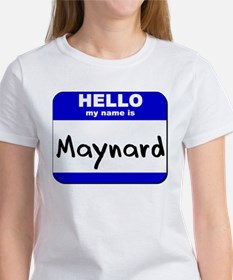 hello my name is maynard Women's T-Shirt