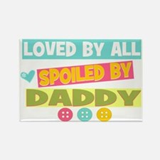 Spoiled By Daddy Rectangle Magnet