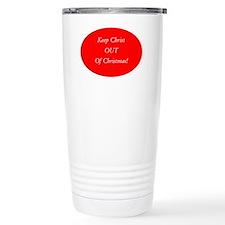 Keep Christ OUT of Chri Travel Coffee Mug