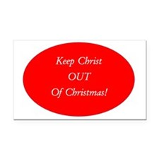 Keep Christ OUT of Christmas! Rectangle Car Magnet