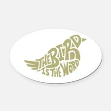 The Bird is the Word (light green) Oval Car Magnet