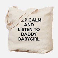 Keep Calm and Listen To Daddy Tote Bag