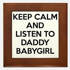 Keep Calm and Listen To Daddy Framed Tile