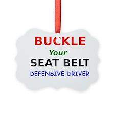 Buckle Your Seat Belt Defensive D Ornament