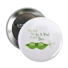 """Me And You In A Pod Makes Two 2.25"""" Button (10 pac"""