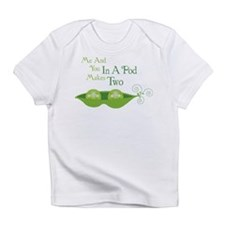 Me And You In A Pod Makes Two Infant T-Shirt