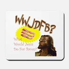 WWJDFB Jesus Bacon Mousepad