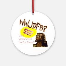 WWJDFB Jesus Bacon Ornament (Round)