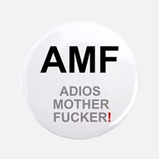 "TEXTING SPEAK - - AMF ADIOS MOTHER FUC 3.5"" Button"