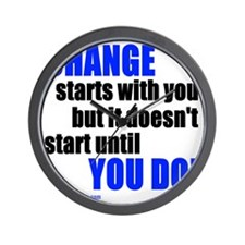 Change Starts With You... Wall Clock