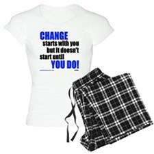 Change Starts With You... Pajamas