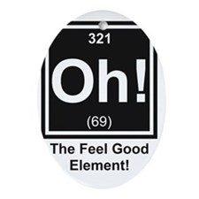 Oh!  The Feel Good Element Oval Ornament
