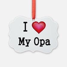 I LOVE MY OPA 2 Ornament