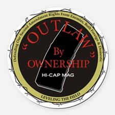 Outlaw By Ownership Round Car Magnet