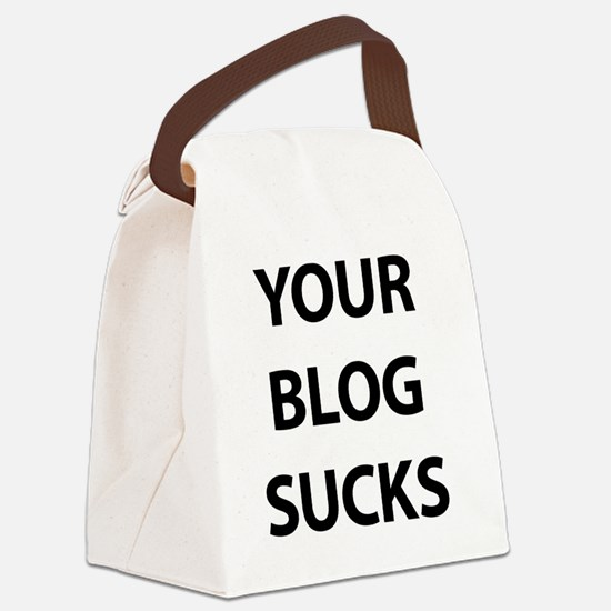 Your Blog Sucks Canvas Lunch Bag