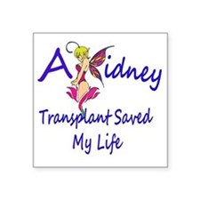 "A Kidney Transplant saved m Square Sticker 3"" x 3"""